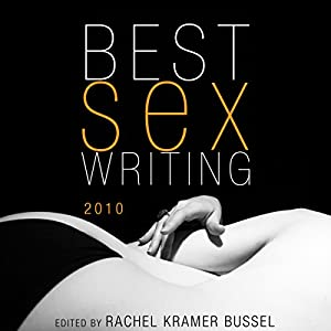 Best Sex Writing 2010 Audiobook