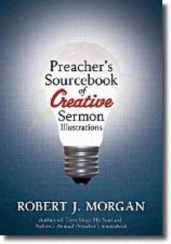 Preacher's Sourcebook for Creative Sermon Illustrations