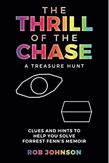 The Thrill of the Chase a Memoir: Amazon co uk: Forrest Fenn