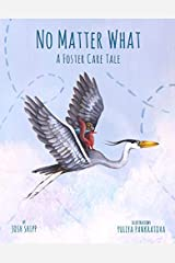 No Matter What: A Foster Care Tale Kindle Edition