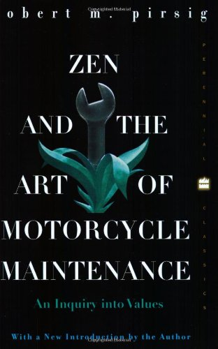 (Zen and the Art of Motorcycle Maintenance: An Inquiry into Values)