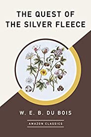 The Quest of the Silver Fleece (AmazonClassics Edition)