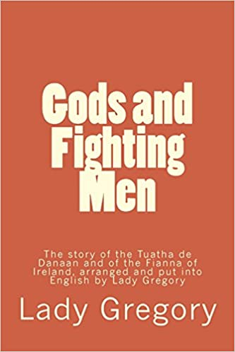 Amazon Gods And Fighting Men 9781717530479 Lady Gregory