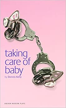 Taking Care of Baby (Oberon Modern Plays) by Dennis Kelly (8-May-2007)