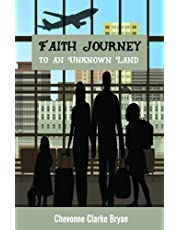 FAITH JOURNEY TO AN UNKNOWN LAND: A true story highlighting the struggles on our immigration journey from Jamaica to Canada: Our modern-day Egypt to Canaan journey.