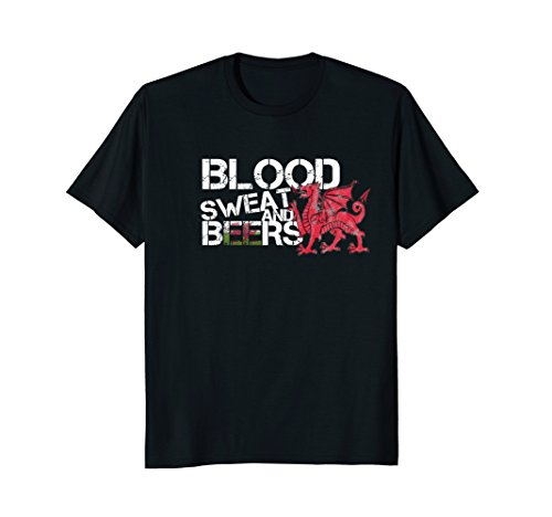 Blood Sweat Beers Shirt Wales Flag Rugby Six Nations Wales Rugby Six Nations