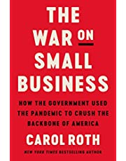The War on Small Business: How the Government Used the Pandemic to Crush the Backbone of America
