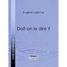 Doit-on le dire ? (French Edition)