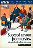 Succeed at Your Job Interview, George Heaviside, 0563367423