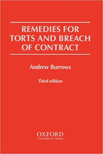 Remedies For Torts And Breach Of Contract Andrew Burrows