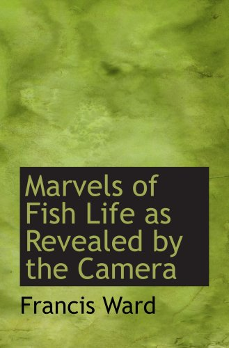Download Marvels of Fish Life as Revealed by the Camera pdf