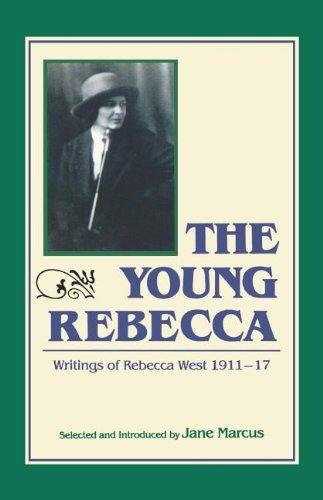 The Young Rebecca: Writings of Rebecca West, 1911-17