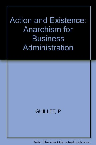 Action and Existence: Anarchism for Business Administration