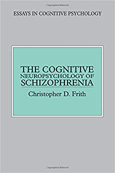 com the cognitive neuropsychology of schizophrenia essays the cognitive neuropsychology of schizophrenia essays in cognitive psychology
