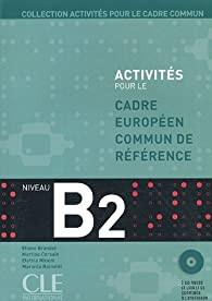 Activités pour le cadre commun B2 (2CD audio) par Eliane Grandet