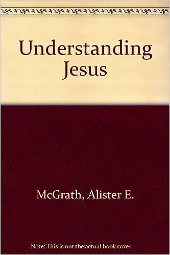 understanding jesus by alister e mcgrath 1990 04 01 alister e mcgrath amazoncom books