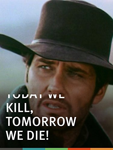 Today We Kill, Tomorrow We Die!