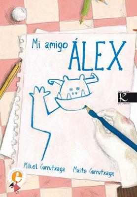 Mi amigo Álex (Álbum Infantil): Amazon.es: Gurrutxaga, Mikel, Gurrutxaga, Maite: Libros