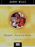 Saint Augustine: A Life (Penguin Lives)