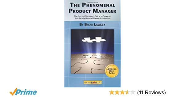 Amazon the phenomenal product manager the product managers amazon the phenomenal product manager the product managers guide to success job satisfaction and career acceleration 9781600051340 brian lawley fandeluxe Choice Image