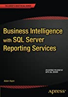 Business Intelligence with SQL Server Reporting Services Front Cover