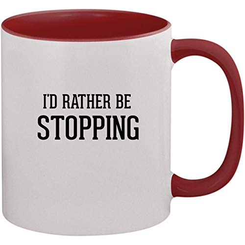 - I'd Rather Be STOPPING - 11oz Ceramic Colored Inside and Handle Coffee Mug Cup, Maroon