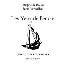 Les yeux de l'encre: Photos, textes et peintures (French Edition)