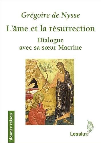 Livres gratuits L'âme et résurrection : Dialogue avec sa soeur Macrine pdf, epub ebook