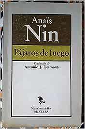 Pájaros de fuego.: Amazon.es: Nin,Anaïs: Libros
