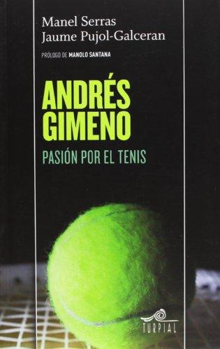 Descargar Libro Andres Gimeno. Pasión Por El Tenis Manel Serras
