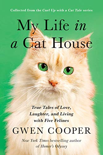 Image of My Life in a Cat House: True Tales of Love, Laughter, and Living with Five Felines