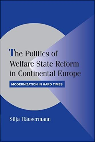 Book The Politics of Welfare State Reform in Continental Europe: Modernization in Hard Times (Cambridge Studies in Comparative Politics) by Silja H?usermann (2010-05-13)