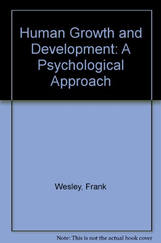 Human Growth and Development: A Psychological Approach