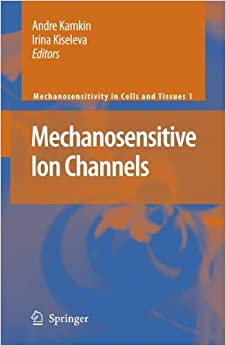 Mechanosensitive Ion Channels (Mechanosensitivity in Cells and Tissues)