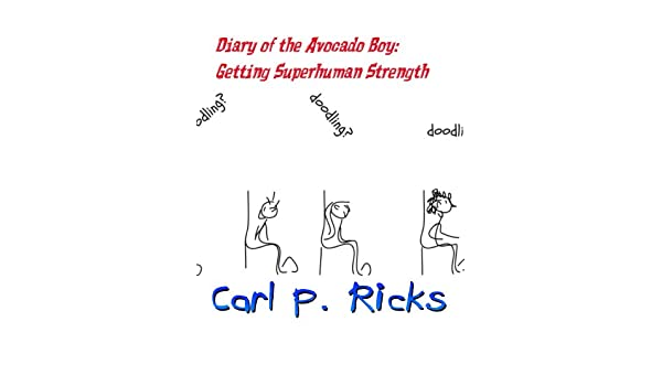 Diary of the Avocado Boy:  Getting Superhuman Strength (book 1)