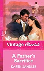 A Father's Sacrifice (Mills & Boon Vintage Cherish) (Silhouette Special Edition)