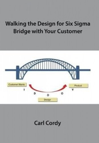 Walking the Design for Six Sigma Bridge With Your Customer