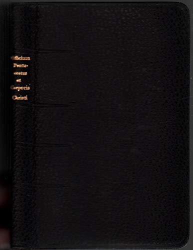 (Officium Festorum Pentecostes Ss. Corporis Christi ac Scrmi Cordis Jesu eorumque octavorum pro majori recitantium commoditate e Breviario Romanum excerptum cum Psalmis e Psalterio secundum Novam Versionem Latinam Pii Papae XII)