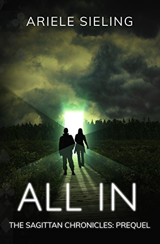 Book: All In - A Prequel (The Sagittan Chronicles Book 0) by Ariele Sieling