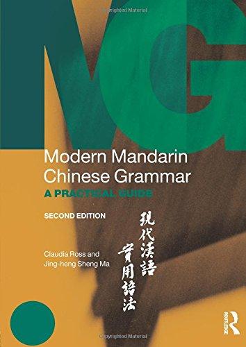 Modern Mandarin Chinese Grammar: A Practical Guide (Modern Grammars) (Volume 2)