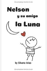 Nelson y su amiga la Luna: Un libro para ayudar a los niños a superar la partida de un ser querido. (Spanish Edition) Paperback