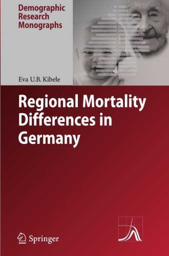 Regional Mortality Differences in Germany (Demographic Research Monographs)