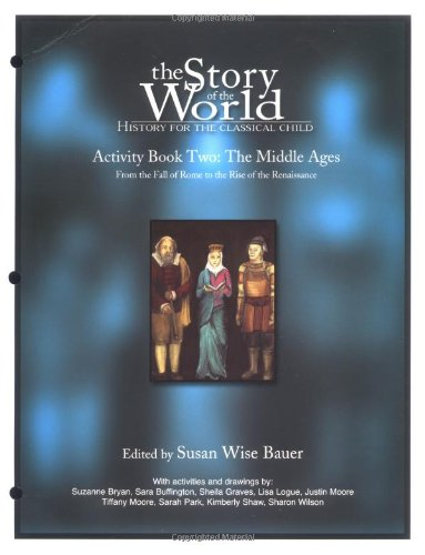 The Story of the World, Activity book two, The Middle Ages: From the fall of Rome to the rise of the Renaissance