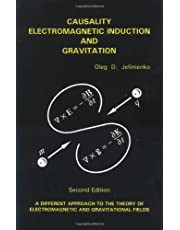 Causality Electromagnetic Induction and Gravitation: A Different Approach to the Theory of Electromagnetic and Gravitational Fields