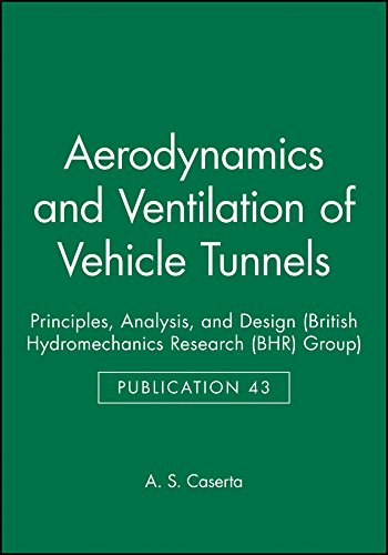 Aerodynamics and Ventilation of Vehicle Tunnels: Principles, Analysis, and Design (British Hydromechanics Research Group (REP)) ebook
