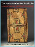 The American Indian Parfleche, Gaylord Torrence and I. Michael Danoff, 0295973331