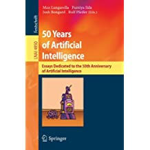 50 Years of Artificial Intelligence: Essays Dedicated to the 50th Anniversary of Artificial Intelligence