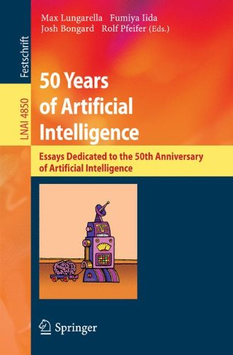 50 Years of Artificial Intelligence: Essays Dedicated to the 50th Anniversary of Artificial Intelligence (Lecture Notes in Computer Science) ebook