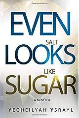 Even Salt Looks Like Sugar Paperback