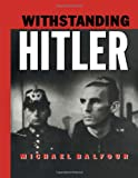 Withstanding Hitler, Michael Balfour, 0415006171